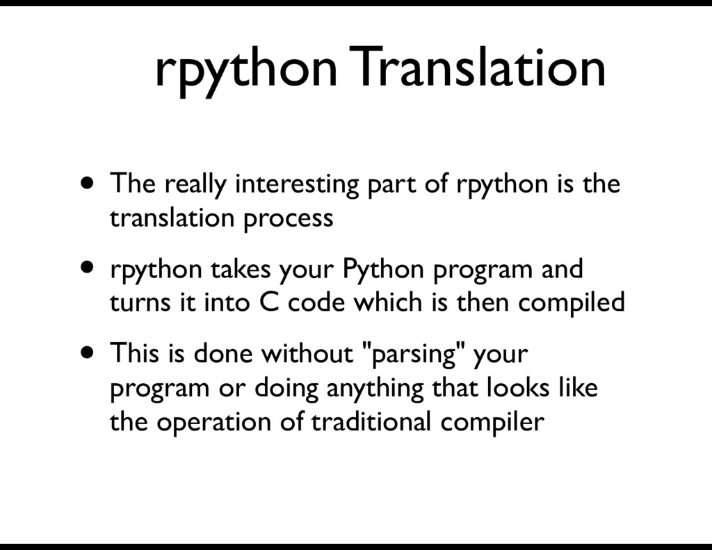 rpython Translation • The really interesting pa...