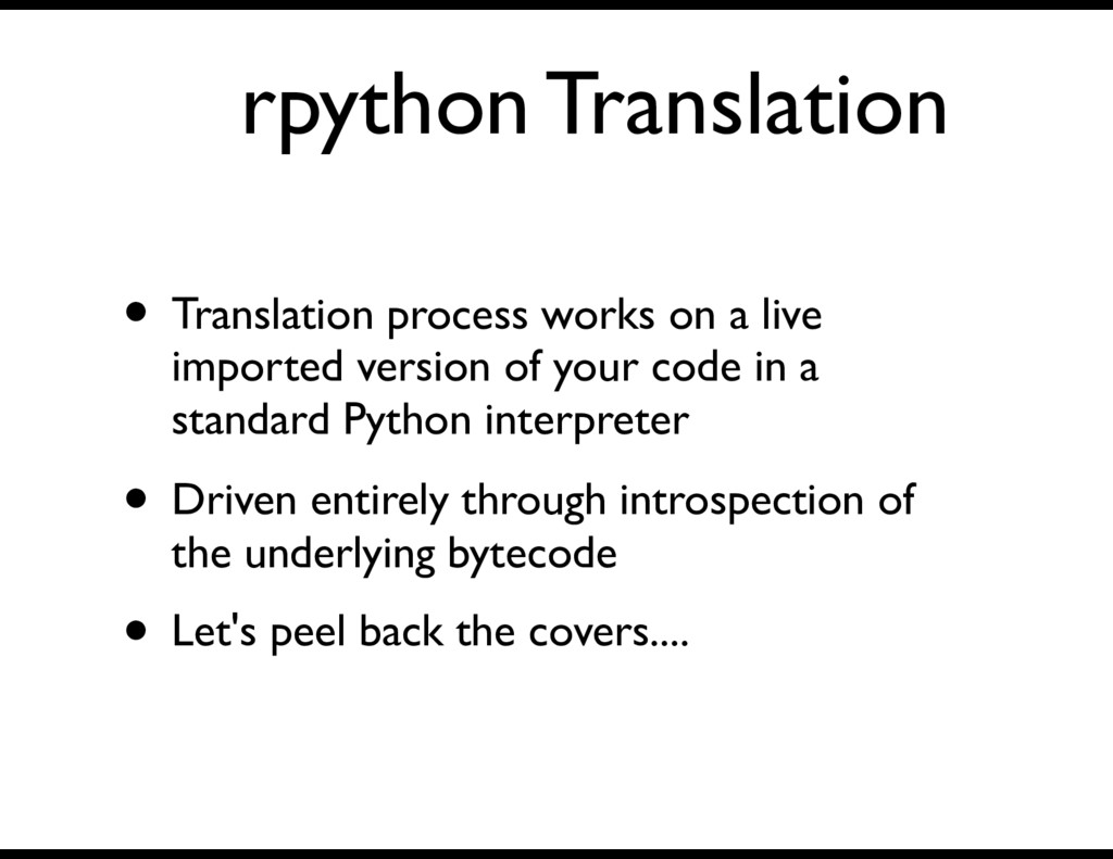 rpython Translation • Translation process works...