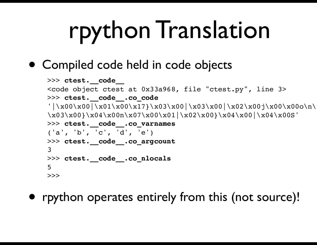 rpython Translation >>> ctest.__code__ <code ob...