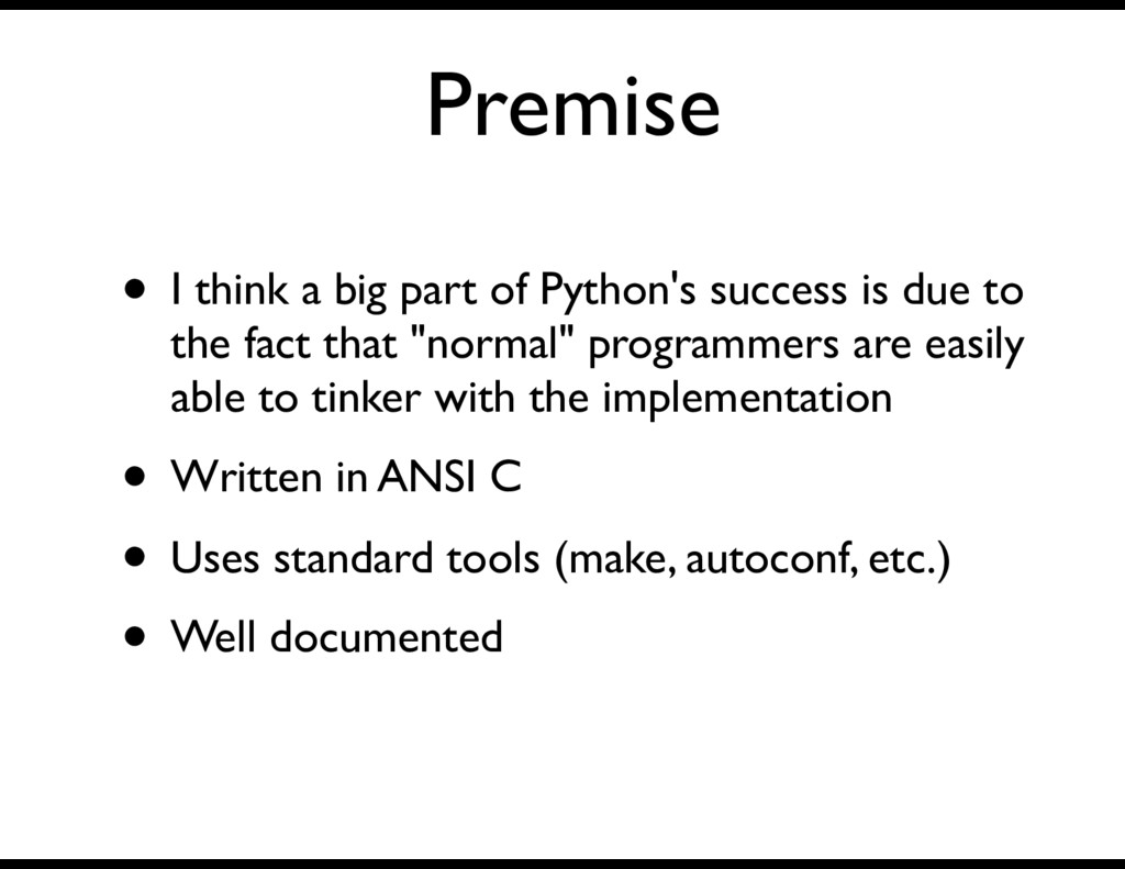 Premise • I think a big part of Python's succes...