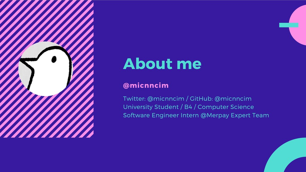 About me @micnncim Twitter: @micnncim / GitHub:...