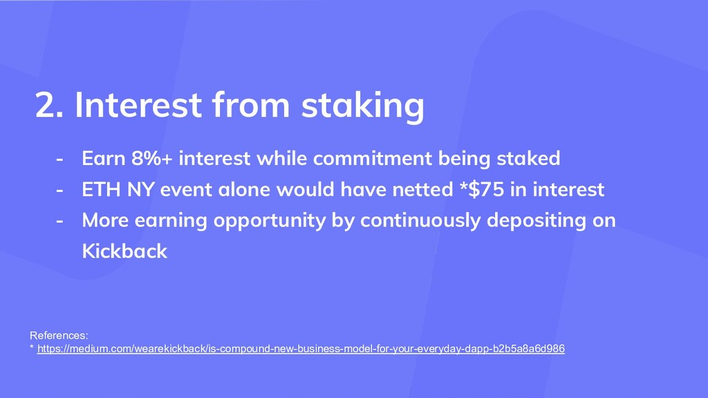 - Earn 8%+ interest while commitment being stak...