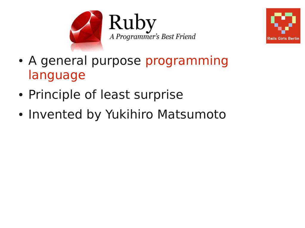 ● A general purpose programming language ● Prin...