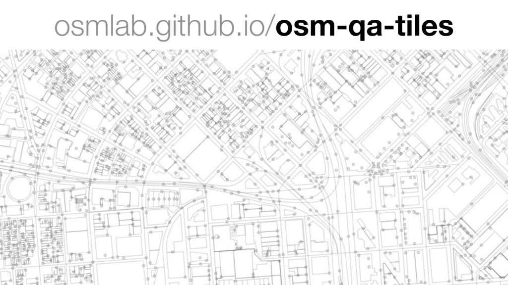osmlab.github.io/osm-qa-tiles