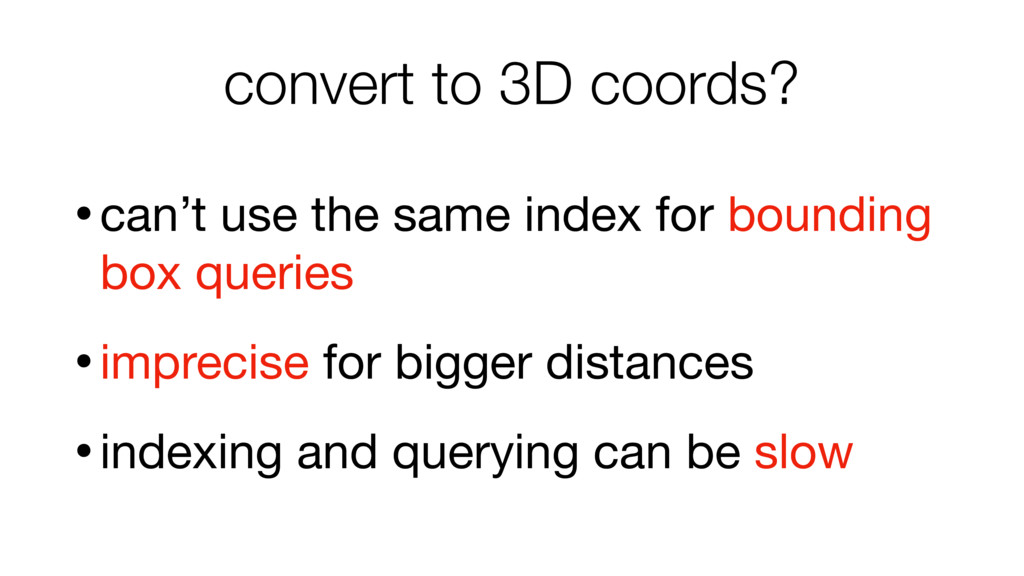 convert to 3D coords? •can't use the same index...