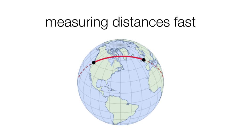 measuring distances fast