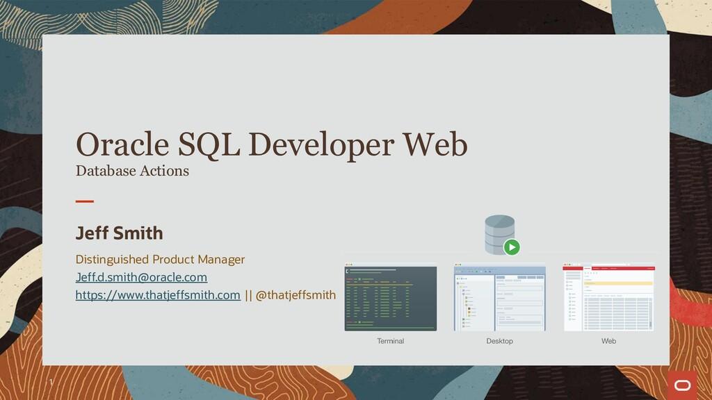 Jeff Smith 1 Oracle SQL Developer Web Distingui...