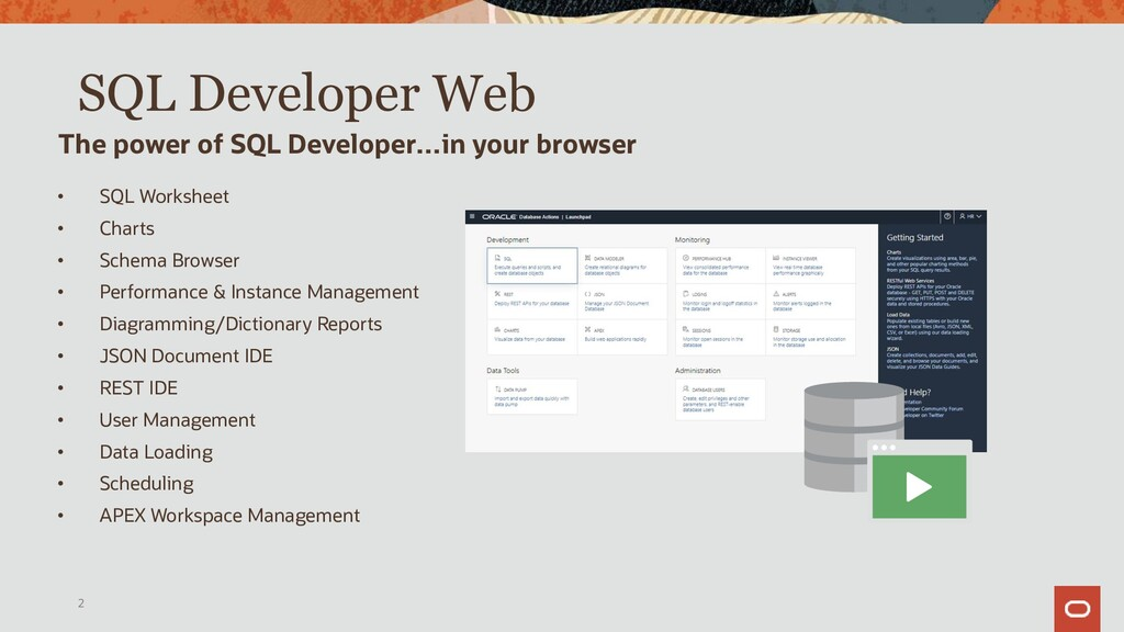 • SQL Worksheet • Database Object Editors/Brows...