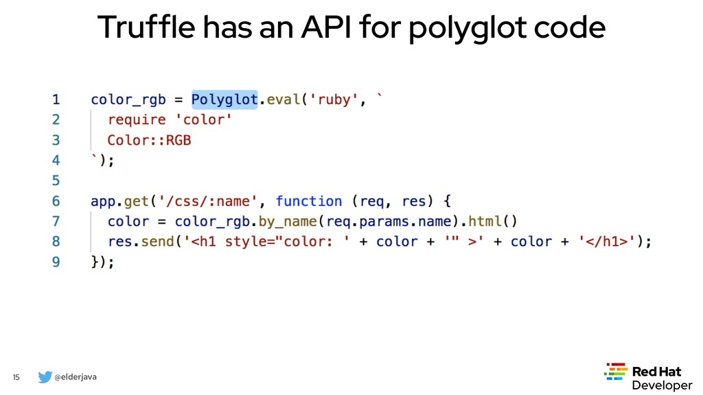 @elderjava 15 Truffle has an API for polyglot c...