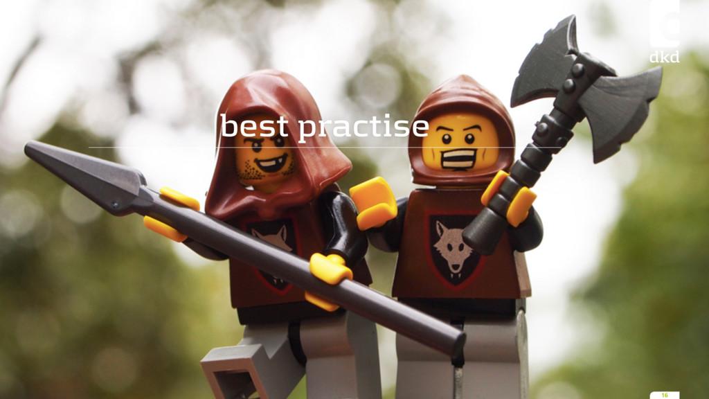 best practise 16