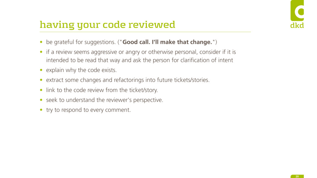 having your code reviewed • be grateful for sug...