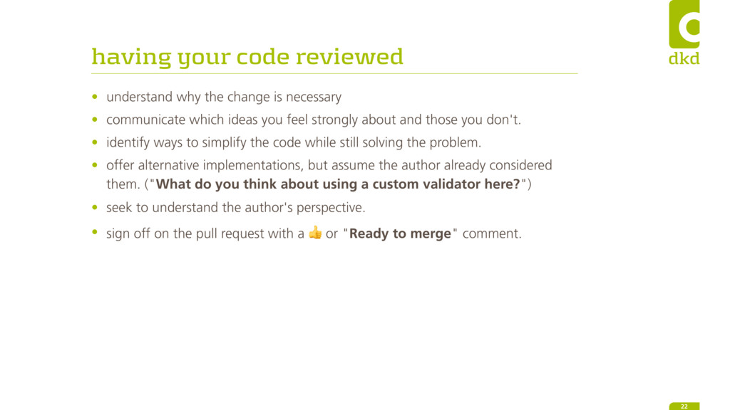 having your code reviewed • understand why the ...