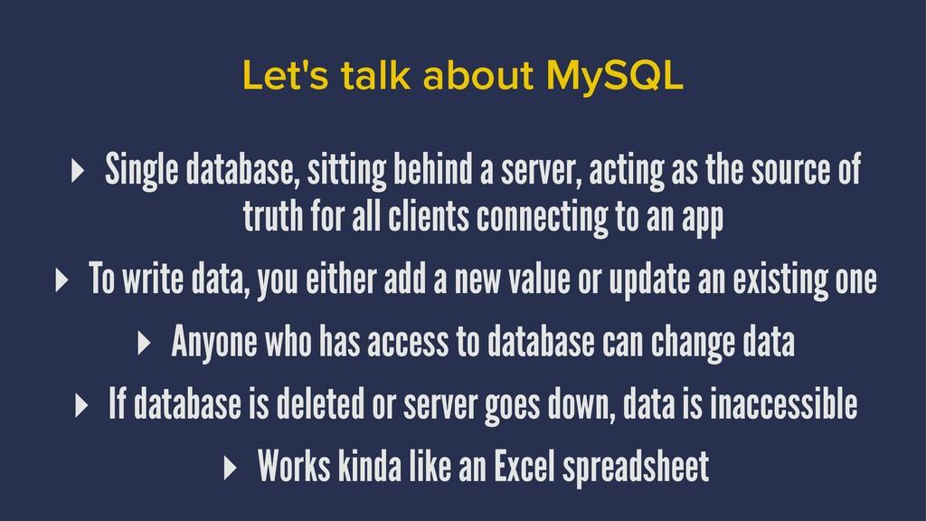 Let's talk about MySQL ▸ Single database, sitti...