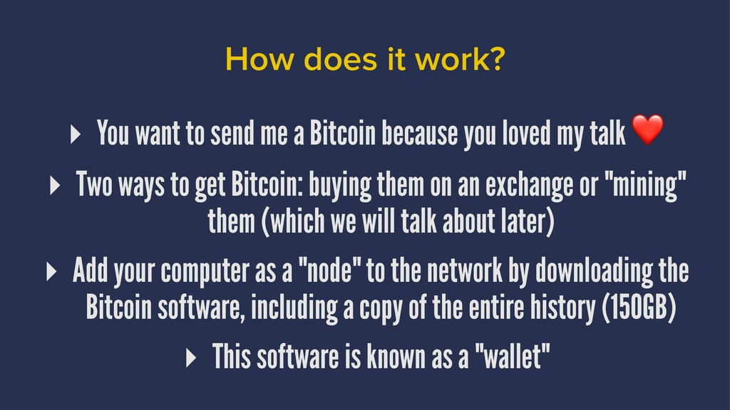 How does it work? ▸ You want to send me a Bitco...