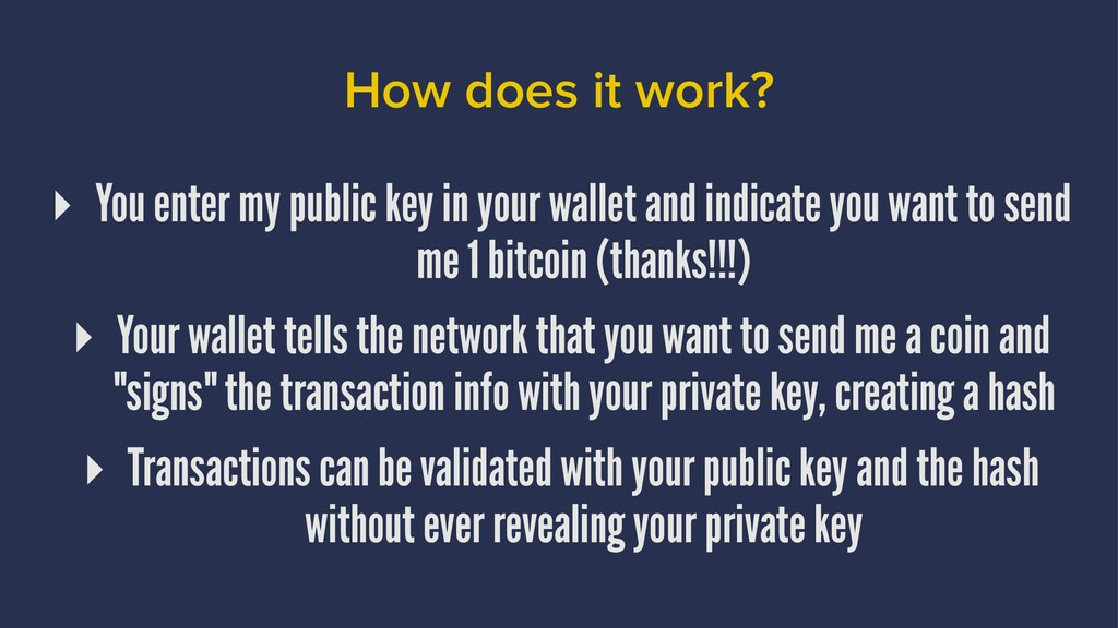 How does it work? ▸ You enter my public key in ...