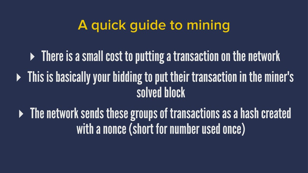 A quick guide to mining ▸ There is a small cost...