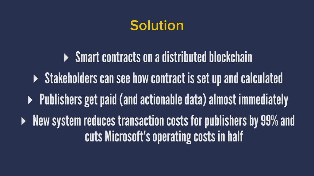 Solution ▸ Smart contracts on a distributed blo...