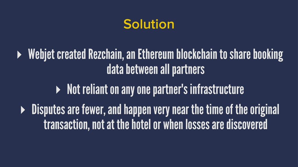 Solution ▸ Webjet created Rezchain, an Ethereum...