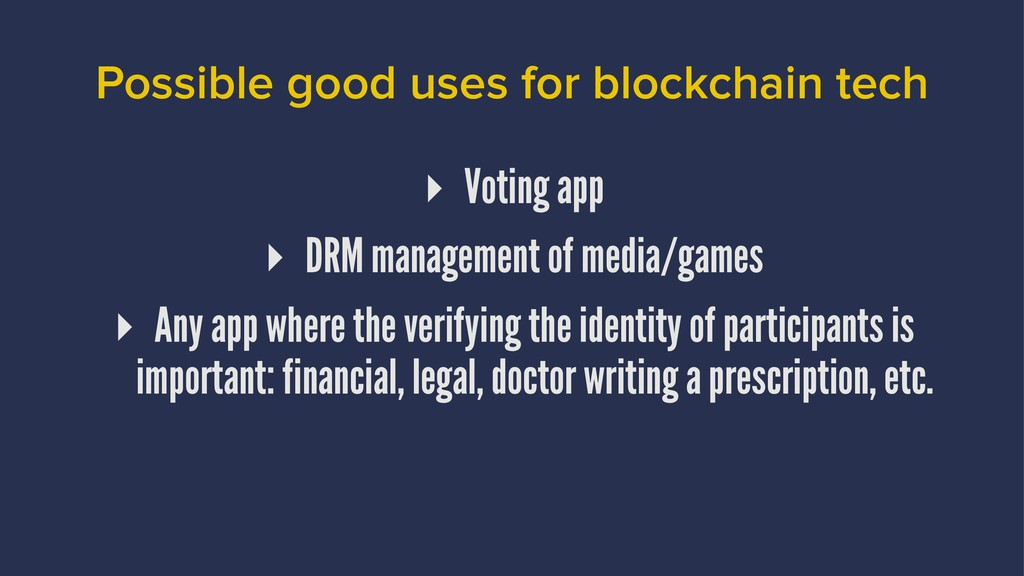 Possible good uses for blockchain tech ▸ Voting...