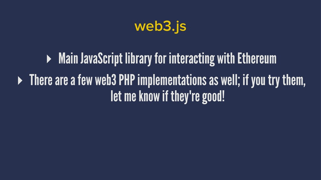 web3.js ▸ Main JavaScript library for interacti...