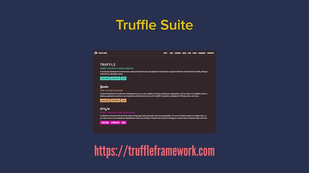 Truffle Suite https://truffleframework.com
