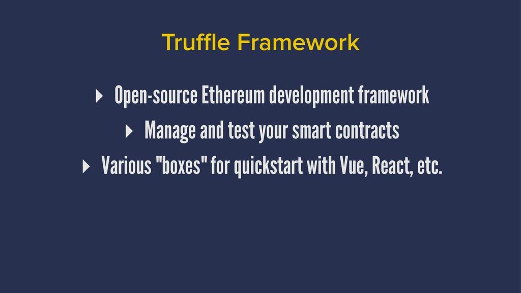 Truffle Framework ▸ Open-source Ethereum developm...