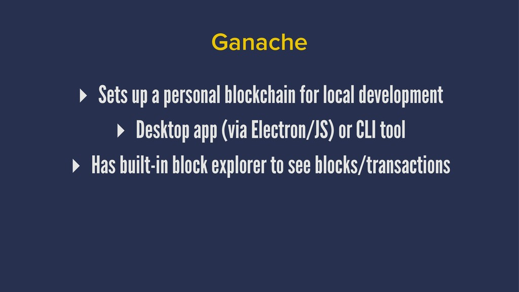 Ganache ▸ Sets up a personal blockchain for loc...