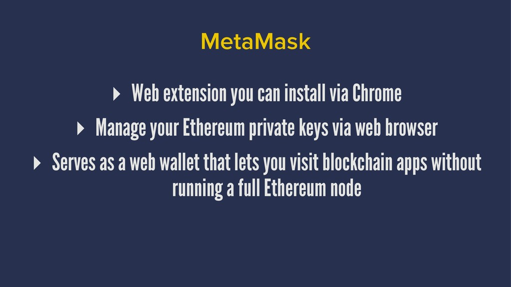 MetaMask ▸ Web extension you can install via Ch...