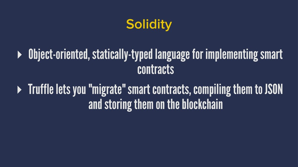 Solidity ▸ Object-oriented, statically-typed la...