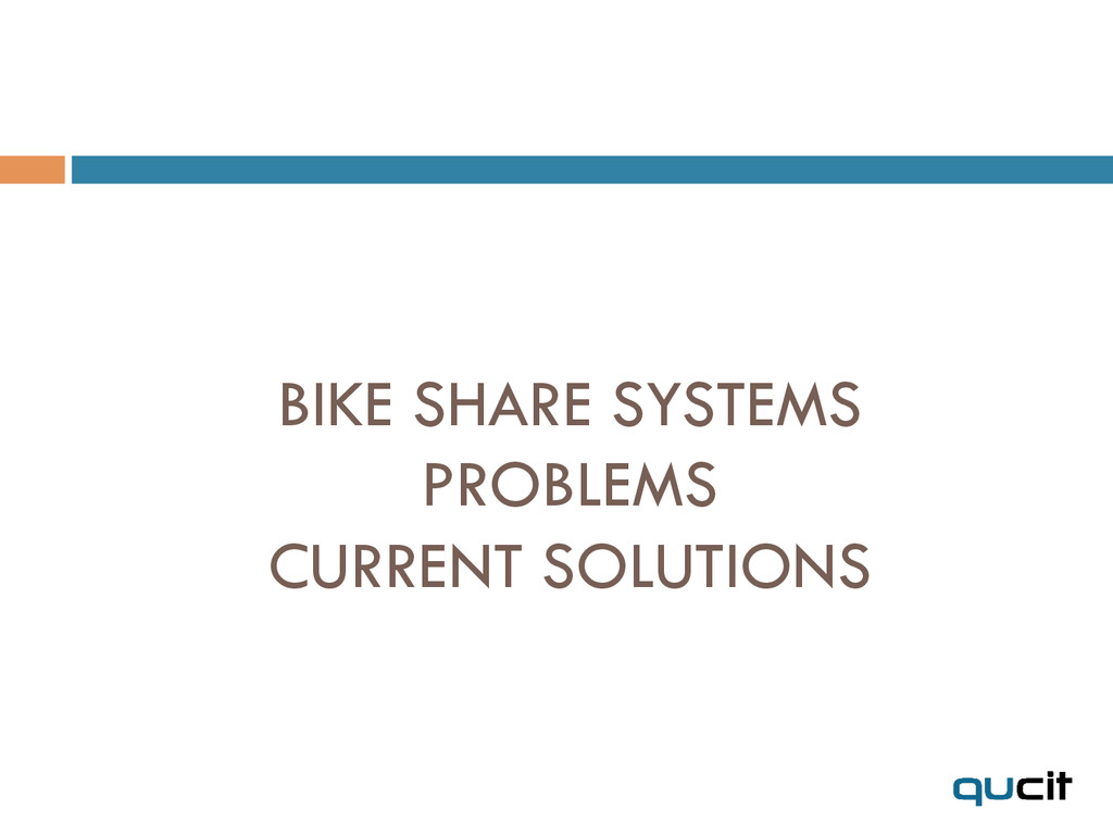 BIKE SHARE SYSTEMS PROBLEMS CURRENT SOLUTIONS