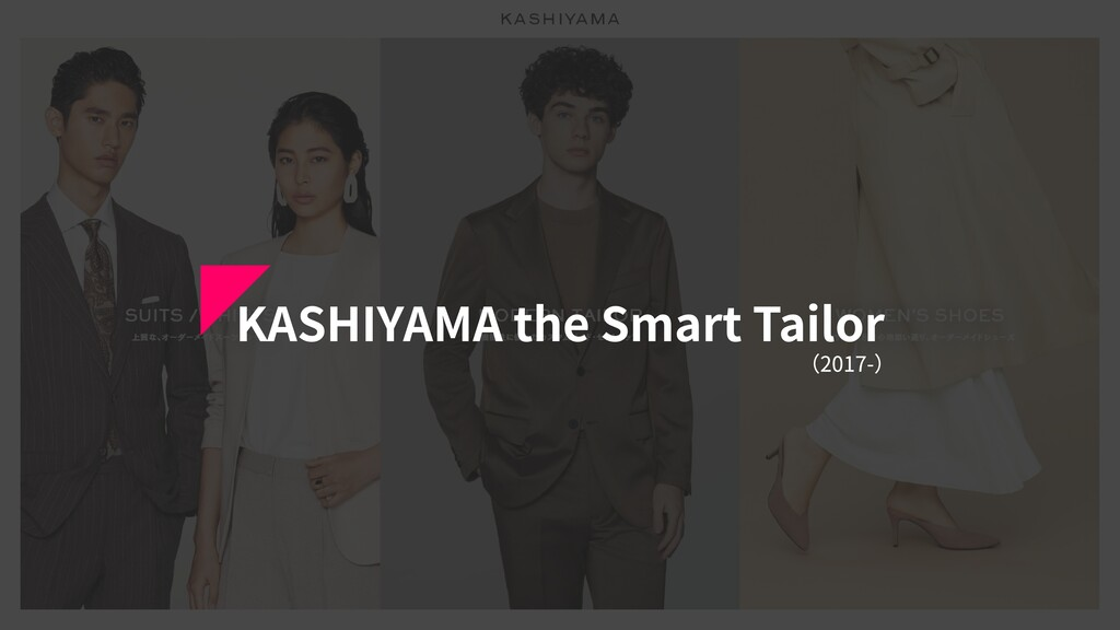 KASHIYAMA the Smart Tailor (2017-)
