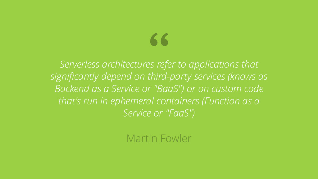 Serverless architectures refer to applications ...