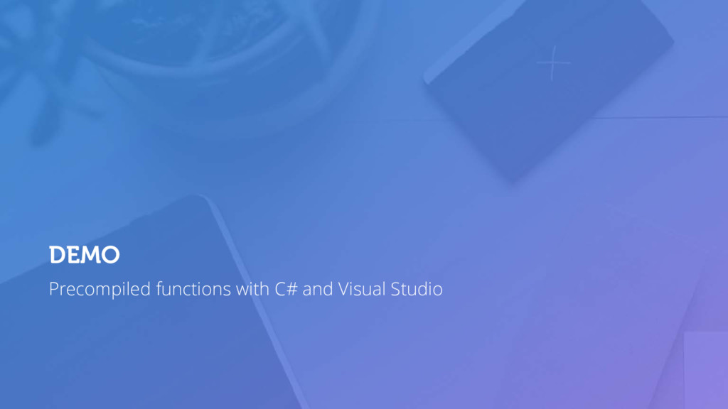 Precompiled functions with C# and Visual Studio...