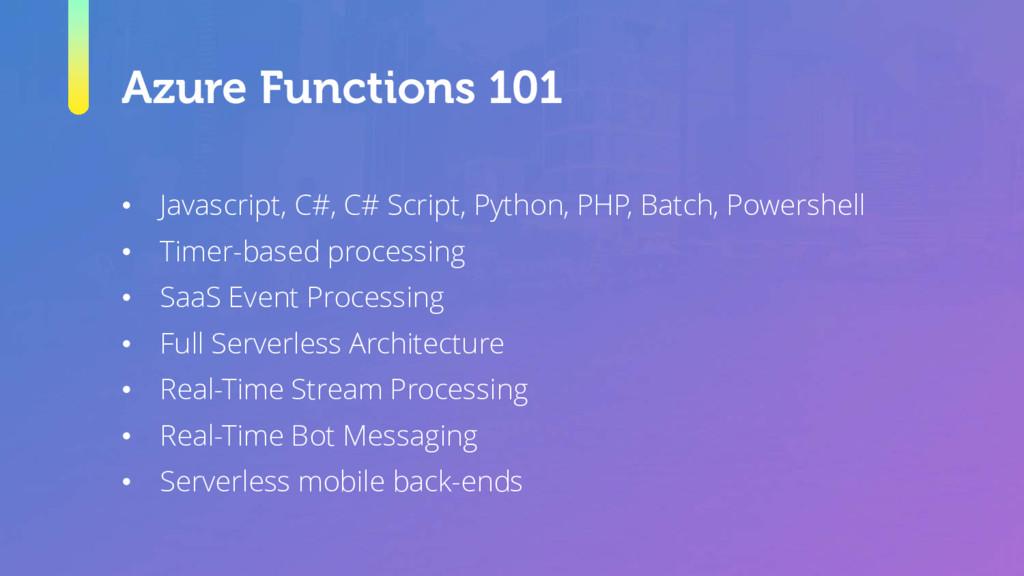 Azure Functions 101 • Javascript, C#, C# Script...