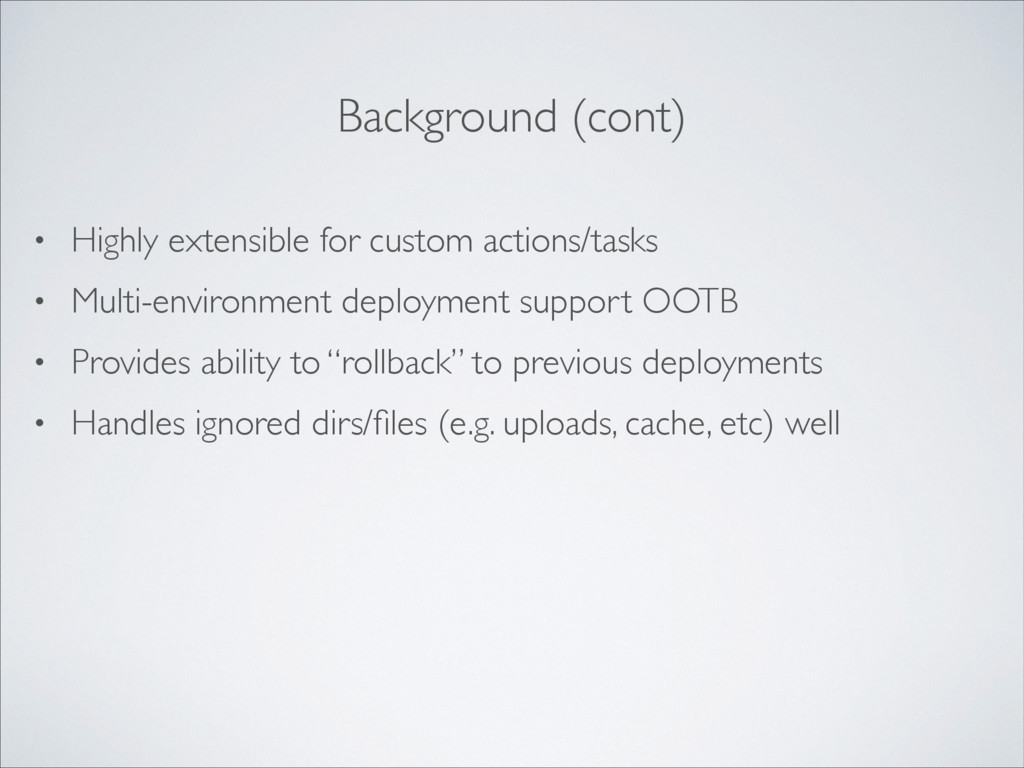 Background (cont) • Highly extensible for custo...