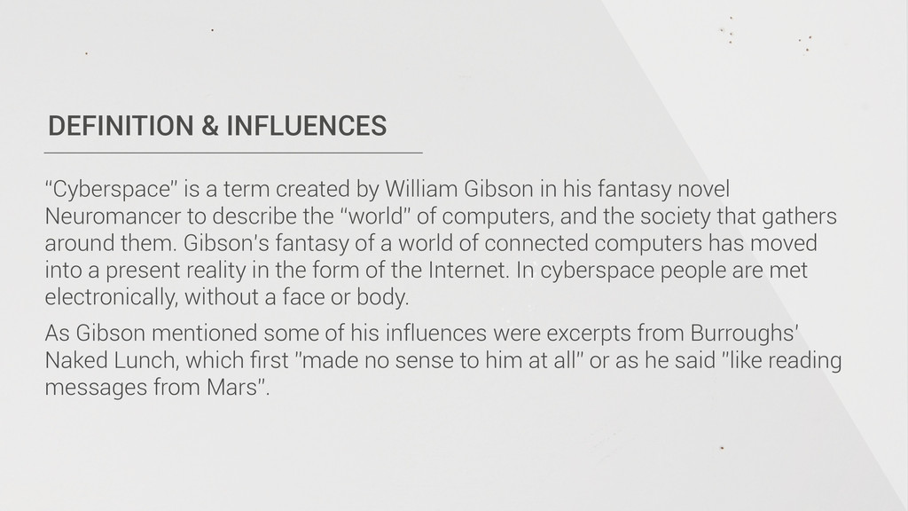 "DEFINITION & INFLUENCES ""Cyberspace"" is a term ..."