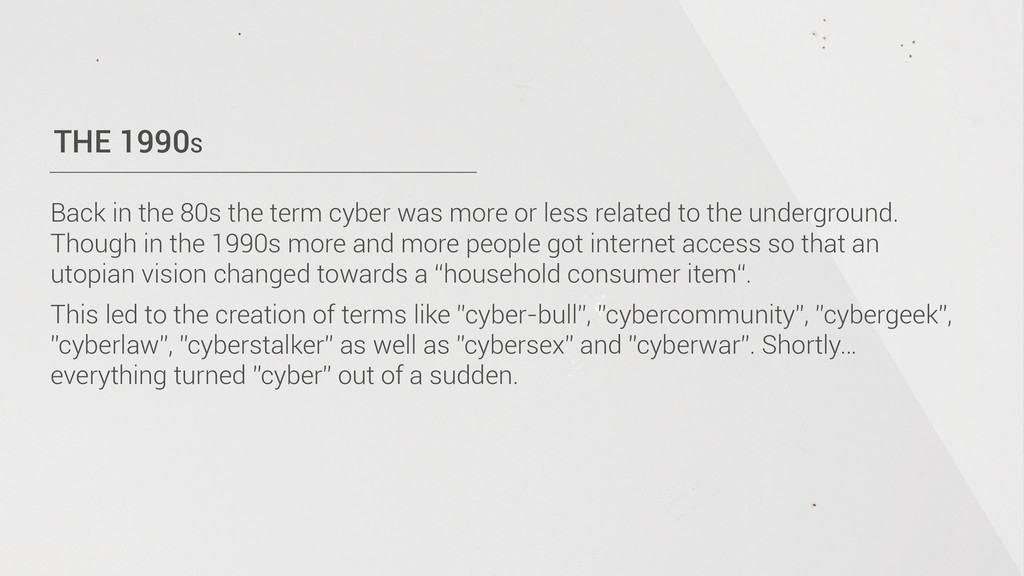 THE 1990S Back in the 80s the term cyber was mo...