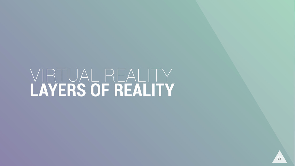 VIRTUAL REALITY