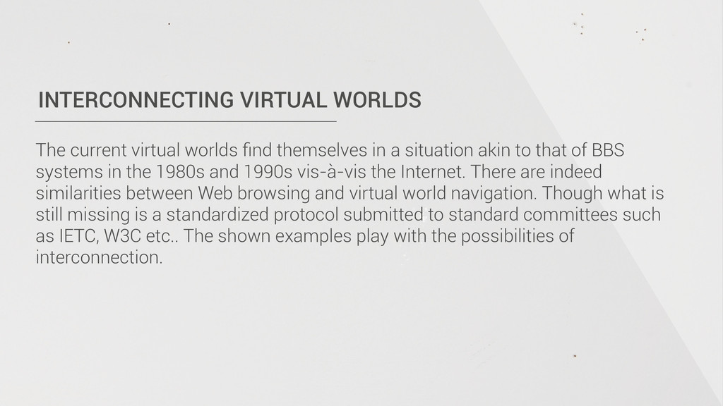 INTERCONNECTING VIRTUAL WORLDS The current virt...
