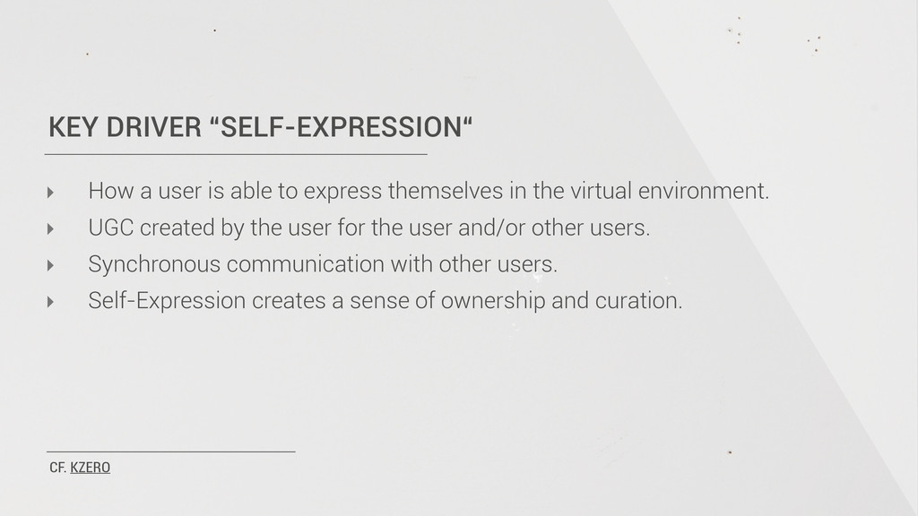 "KEY DRIVER ""SELF-EXPRESSION"" ‣ How a user is ab..."