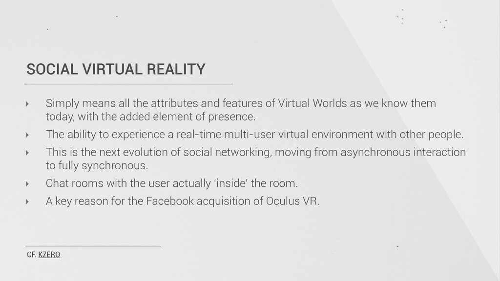 SOCIAL VIRTUAL REALITY ‣ Simply means all the a...