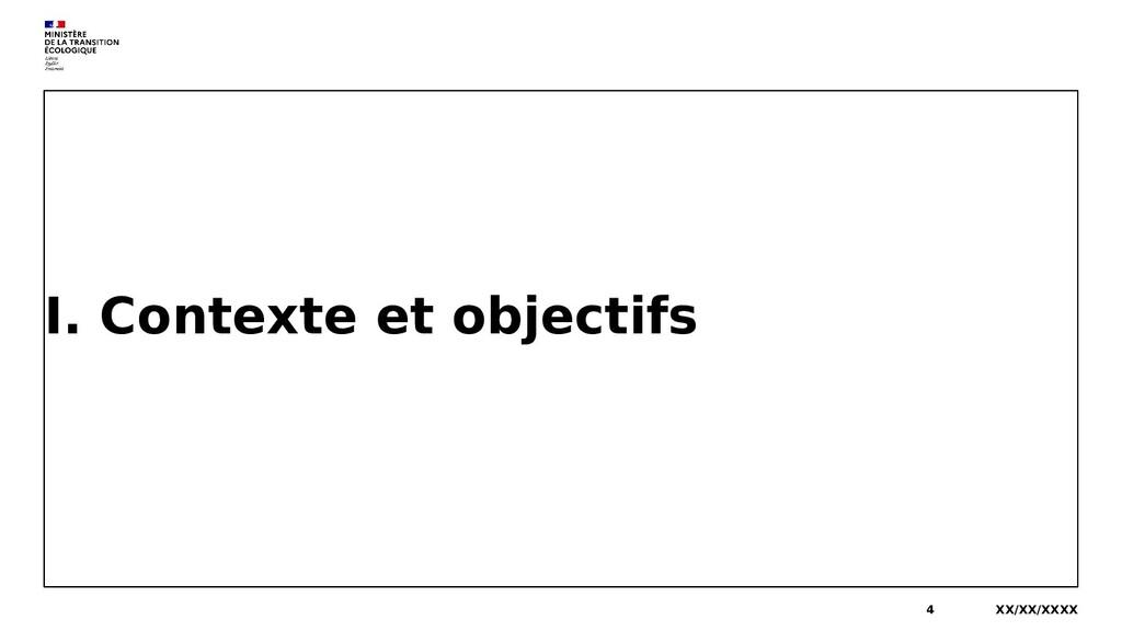 I. Contexte et objectifs XX/XX/XXXX 4