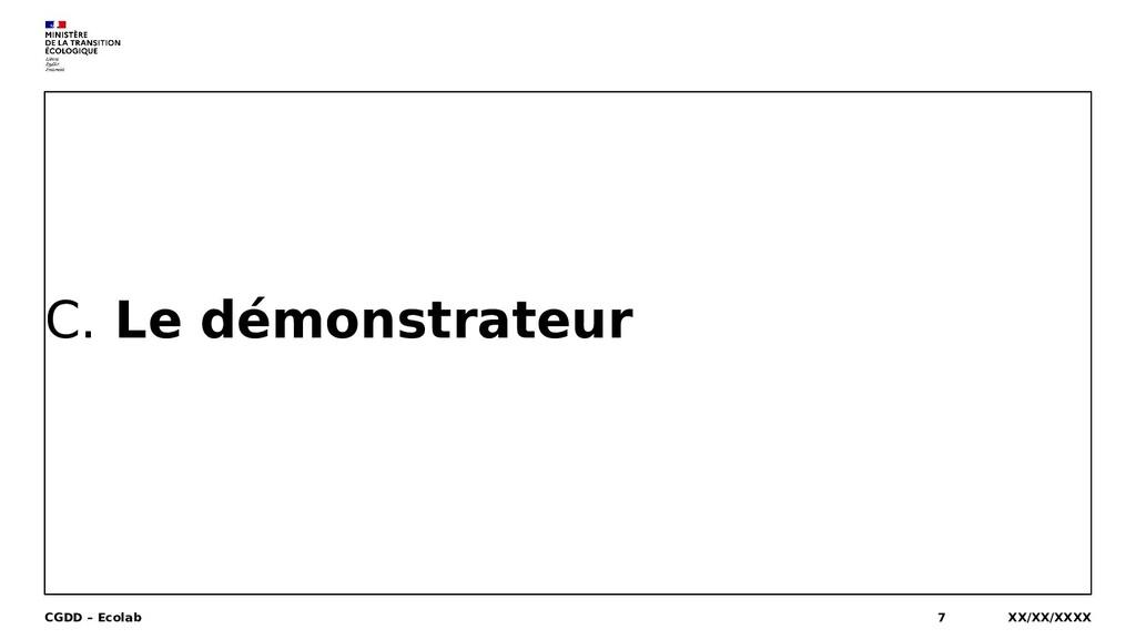 C. Le démonstrateur XX/XX/XXXX CGDD – Ecolab 7