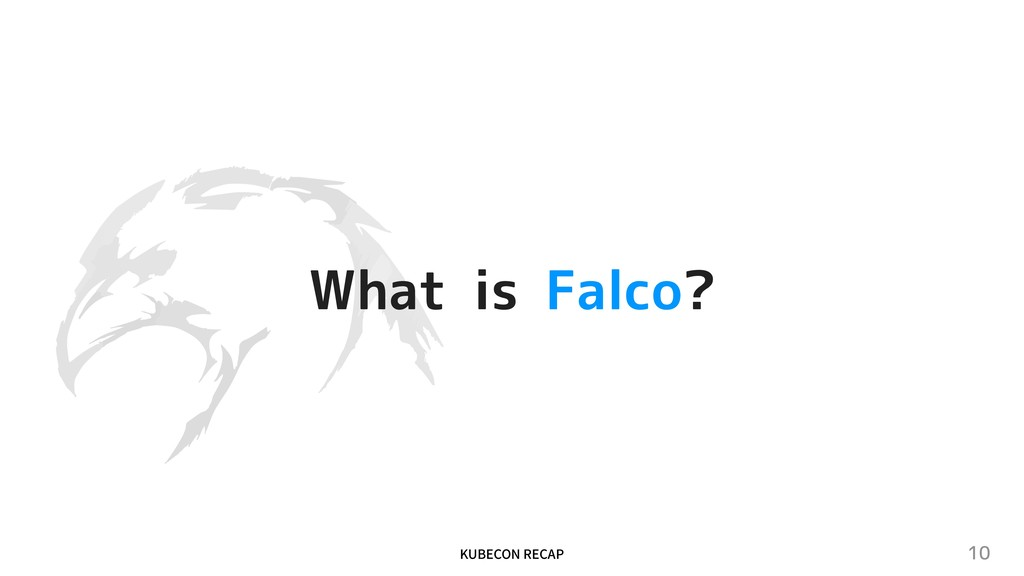 ",6#&$0/3&$""1 10 What is Falco?"