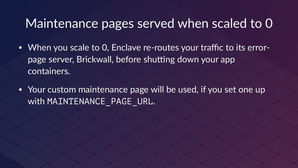 Maintenance pages served when scaled to 0 • Whe...