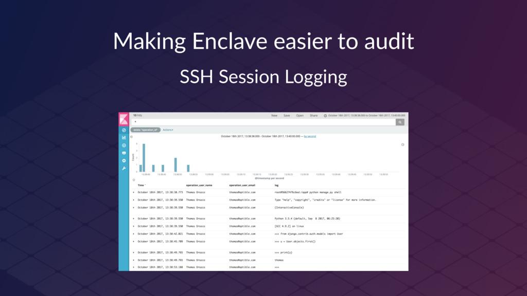 Making Enclave easier to audit SSH Session Logg...