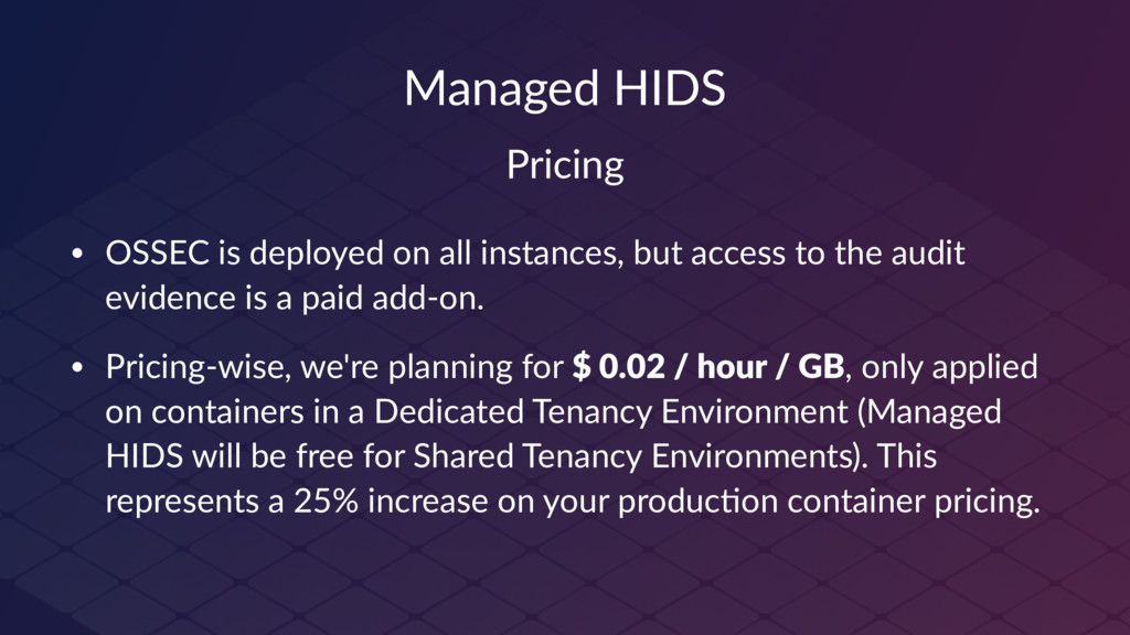 Managed HIDS Pricing • OSSEC is deployed on all...