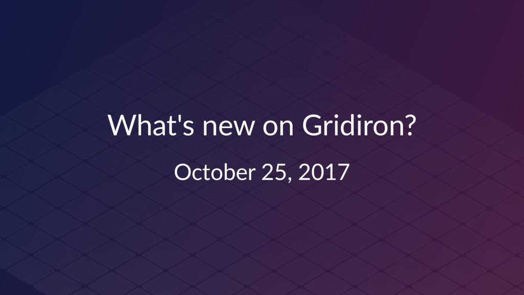 What's new on Gridiron? October 25, 2017