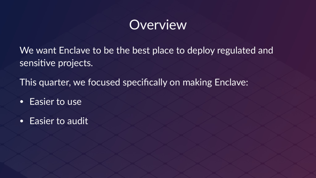 Overview We want Enclave to be the best place t...