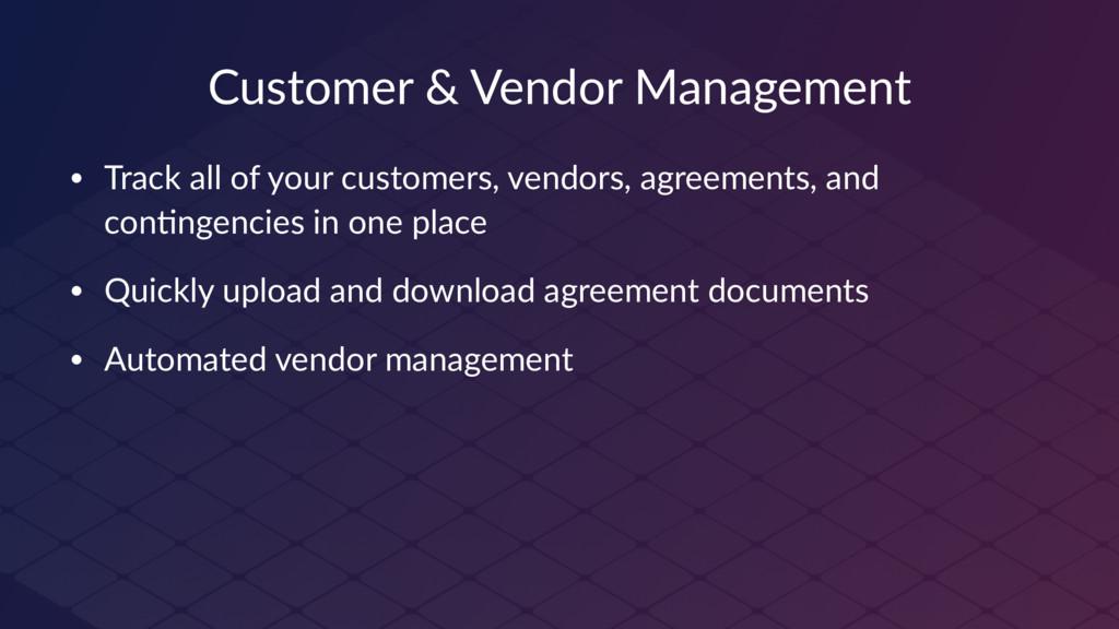 Customer & Vendor Management • Track all of you...